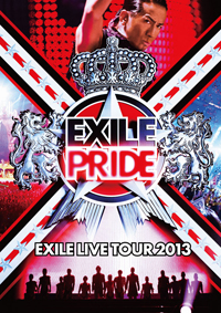 LIVE DVD & Blu-ray EXILE LIVE TOUR 2013 EXILE PRIDE