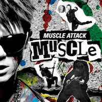 MUSCLE ATTACK「MUSCLE」
