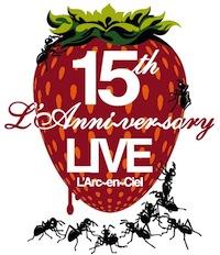 LArc〜en〜Ciel LIVE Blu-ray Disc 10「15th LAnniversary Live」