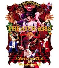 LArc〜en〜Ciel LIVE Blu-ray Disc 12「TOUR 2007-2008 THEATER OF KISS」
