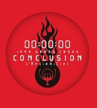 LArc〜en〜Ciel LIVE Blu-ray Disc 03「1999 GRAND CROSS CONCLUSION」