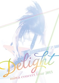 "「miwa concert tour 2013 ""Delight""」DVD初回盤"