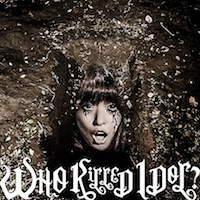 BiS「WHO KiLLED IDOL?」通常盤 初回
