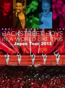 「BACKSTREET BOYS IN A WORLD LIKE THIS Japan Tour 2013」通常盤