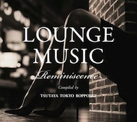 「LOUNGE MUSIC Reminiscence」