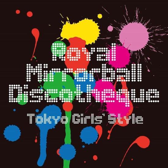 東京女子流「Royal Mirrorball Discotheque」