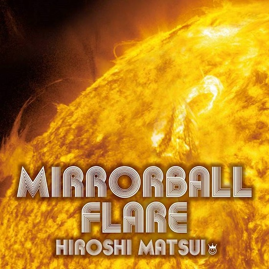 松井寛「Mirrorball Flare」東京女子流