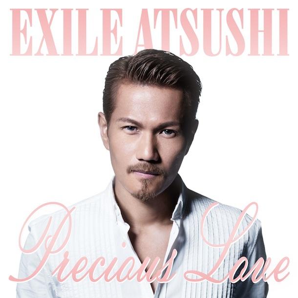 EXILE ATSUSHI「Precious Love」