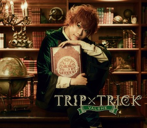 VALSHE「TRIP×TRICK」初回限定盤