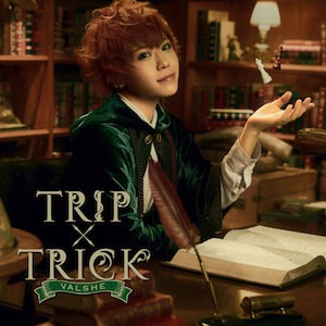 VALSHE「TRIP×TRICK」通常盤