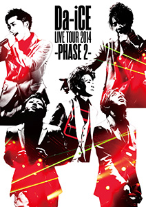 Da-iCE「Da-iCE LIVE TOUR 2014 -PHASE 2-」