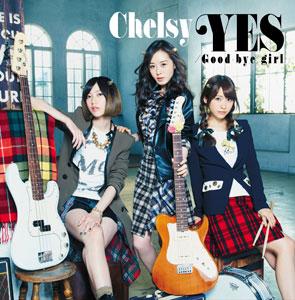 Chelsy「YES/Good-bye girl」初回