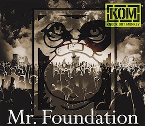 KNOCK OUT MONKEY「Mr. Foundation」