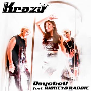 Raychell feat. RICKEY & RABBIE「Krazy」