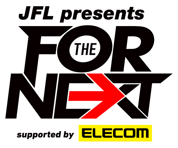 JFL presents LIVE FOR THE NEXT supported by ELECOMロゴ