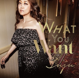 JUJU「What You Want」初回