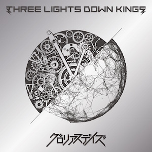 THREE LIGHTS DOWN KINGS 「グロリアスデイズ」通常盤