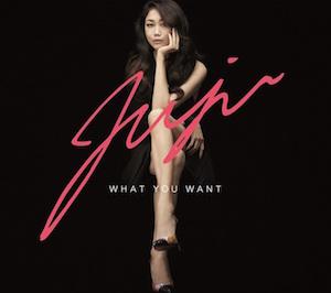 JUJU「WHAT YOU WANT」