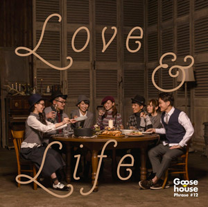 Goose house 「LOVE & LIFE」 通常