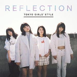 東京女子流「REFLECTION」初回生産限定Type-A