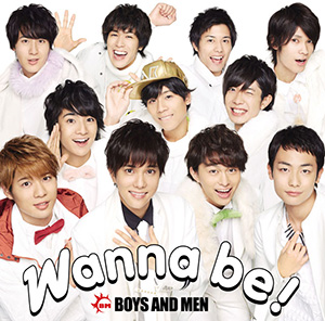 BOYS AND MEN「Wanna be!」初回