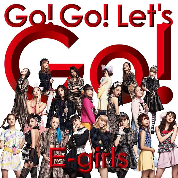 E-girls「Go! Go! Lets Go!」CD+DVD