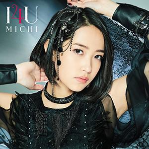 MICHI「I4U」