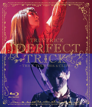 TRUSTRICK Blu-ray「PERFECT TRICK -TRICK TOUR 2016 & CLIPS-」