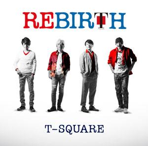 T-SQUARE アルバム「REBIRTH」