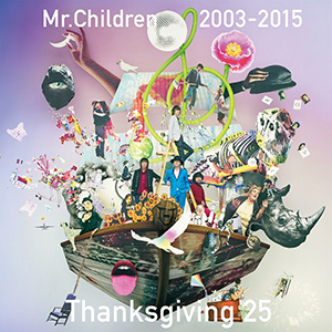 Mr.Children「Mr.Children 2003-2015 Thanksgiving 25」