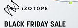 iZotope Black Friday 2019 第二弾〜iZotope黒金祭〜