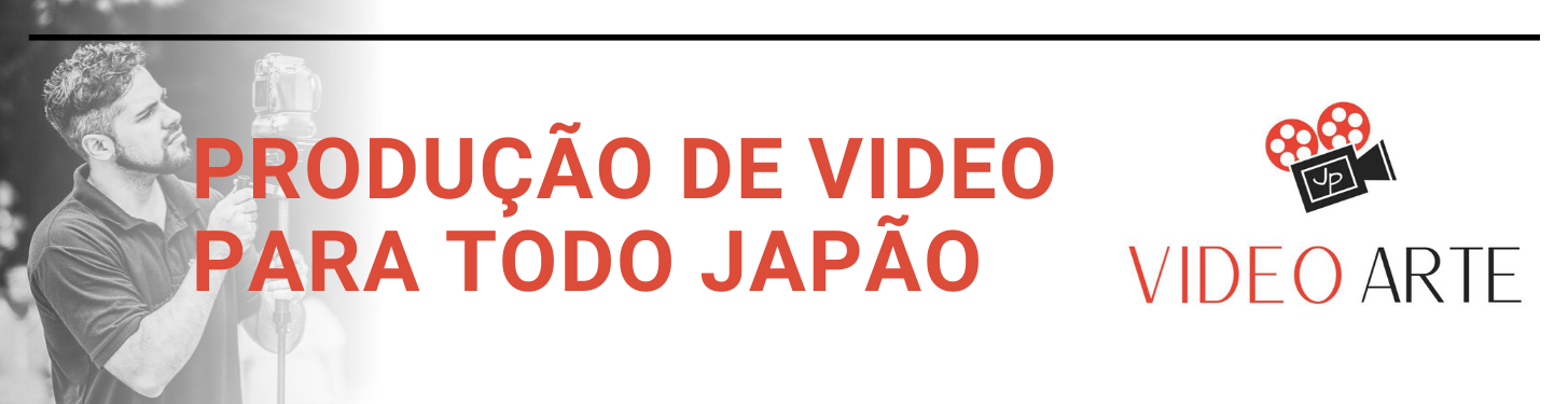 Video e arte - Produção de vídeo para todo Japão