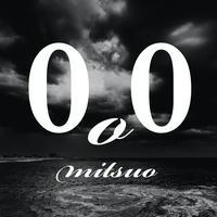 0o0【MITSUO】