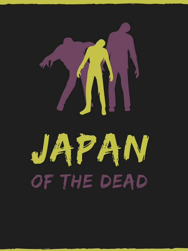 JAPAN OF THE DEAD