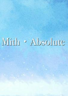 Mith・Absolute