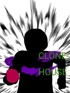 CLONE-HOUSE