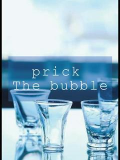 prick The bubble