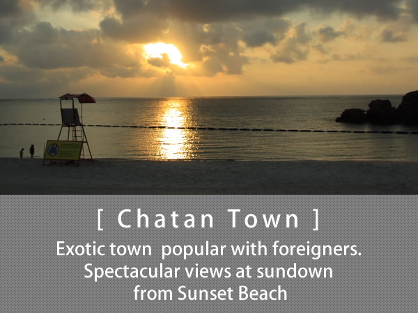 Chatan Town Exotic town  popular with foreigners. Spectacular views at sundown from Sunset Beach