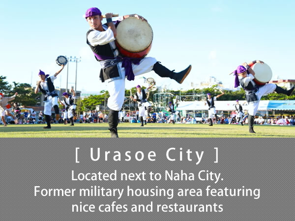 Urasoe City Located next to Naha City.  Former military housing area featuring nice cafes and restaurants