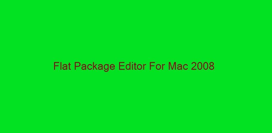 Flat package editor download