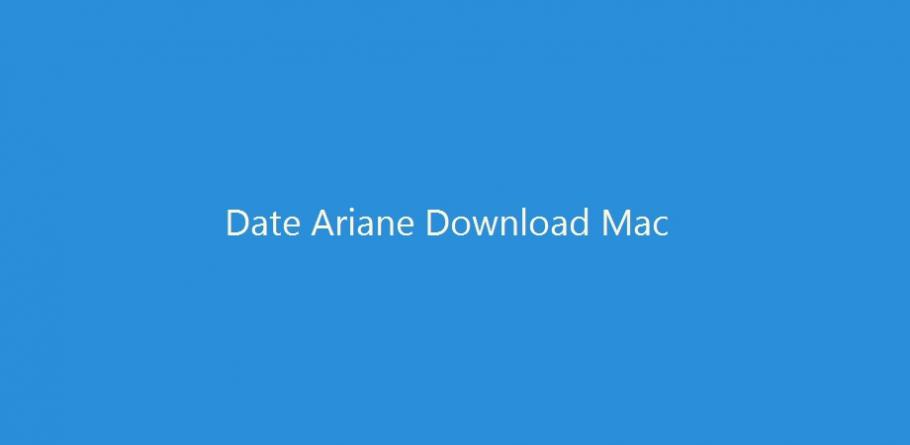 Browser date version ariane Date Ariane