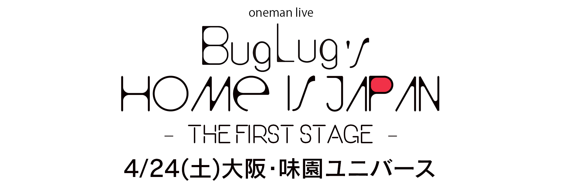 BugLug's Home is Japan -The First Stage-