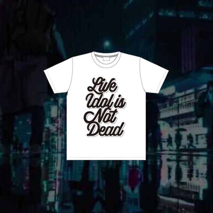 【チャリティー】LIVE IDOL IS NOT DEAD Tシャツ<TA女子>