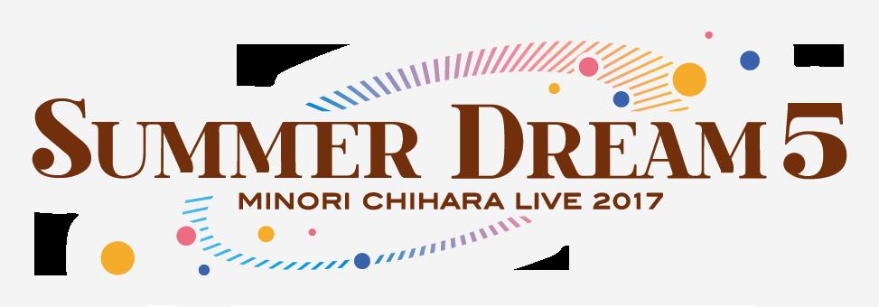 SUMMER DREAM5 MINORI CHIHARA LIVE 2017