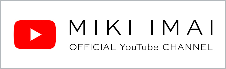 MIKI IMAI OFFICIAL YouTube CHANNEL