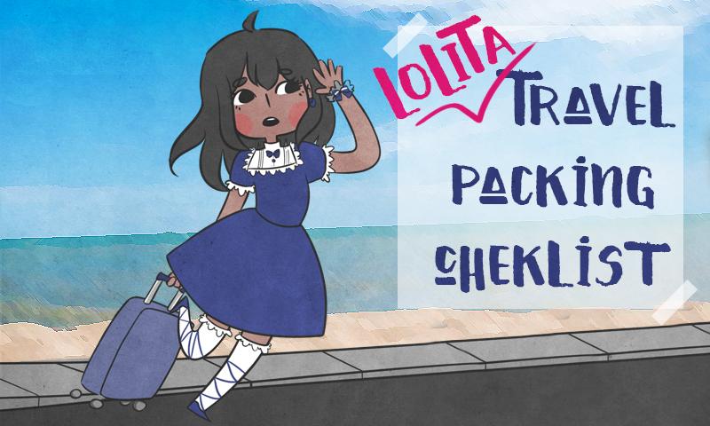 Lolita traveling checklist!