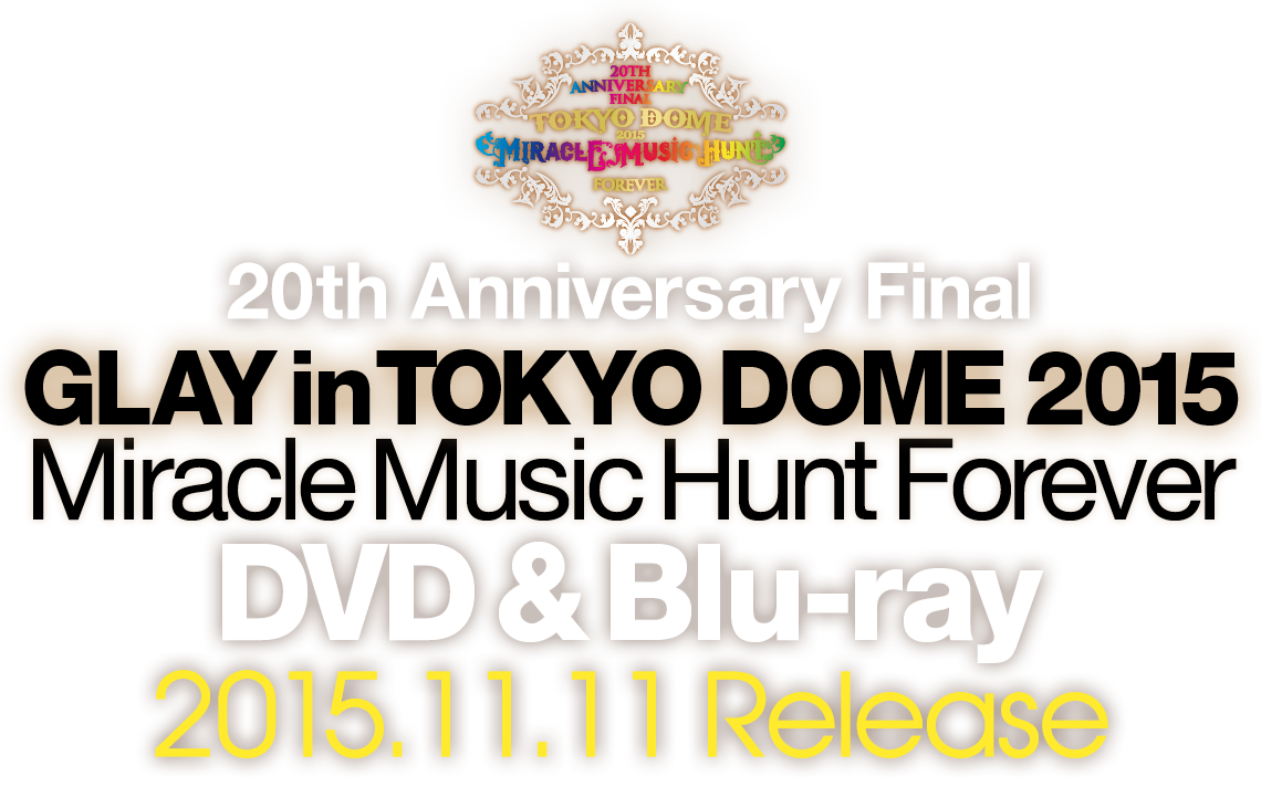 TOKYO DOME 2015 DVD & Blu-ray 2015.11.11 Release