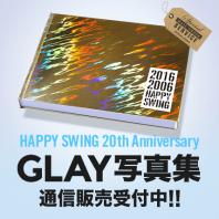 HAPPY SWING 20th Anniversary GLAY写真集