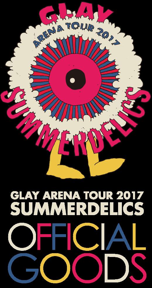 GLAY ARENA TOUR 2017 SUMMERDELICS OFFICAL GOODS