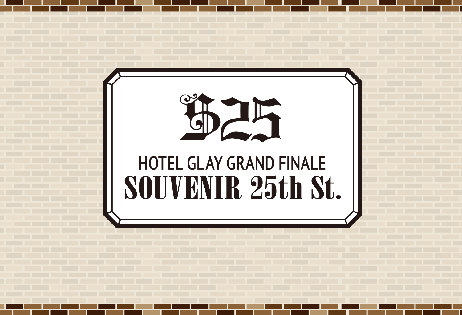 HOTEL GLAY GRAND FINALE SOUVENIR 25th St. OFFICIAL GOODS